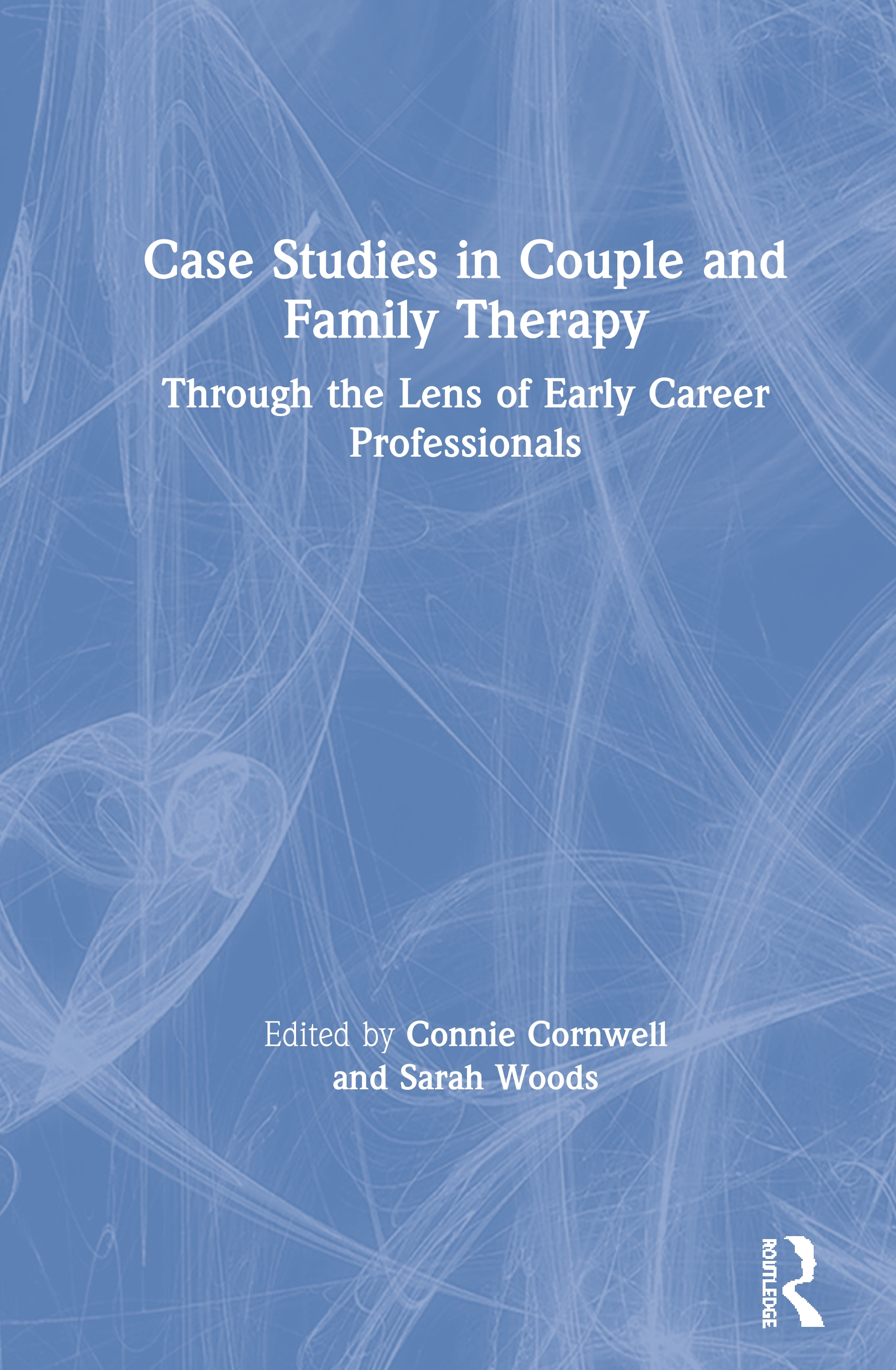 Case Studies in Couple and Family Therapy: Through the Lens of Early Career Professionals book cover