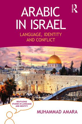 Arabic in Israel: Language, Identity and Conflict, 1st Edition (Paperback) book cover