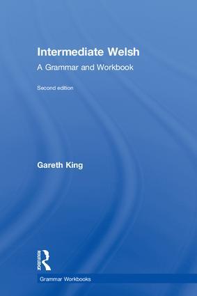 Intermediate Welsh: A Grammar and Workbook, 2nd Edition (Hardback) book cover