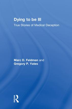 Dying to be Ill: True Stories of Medical Deception book cover