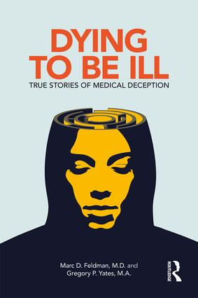 Dying to be Ill: True Stories of Medical Deception (Paperback) book cover
