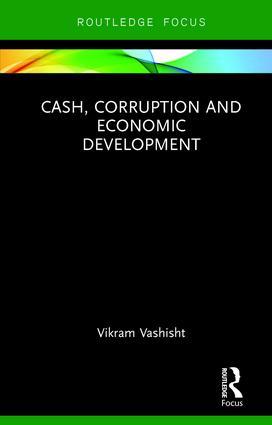 Cash, Corruption and Economic Development: 1st Edition (Hardback) book cover