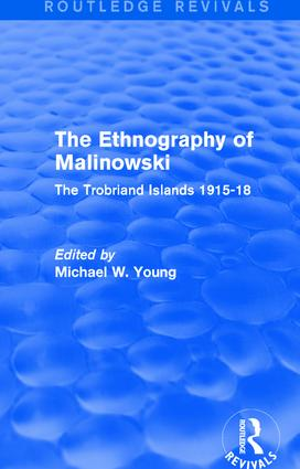 Routledge Revivals: The Ethnography of Malinowski (1979): The Trobriand Islands 1915-18 book cover