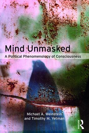 Mind Unmasked: A Political Phenomenology of Consciousness book cover