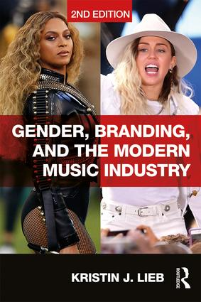 Gender, Branding, and the Modern Music Industry: The Social Construction of Female Popular Music Stars book cover