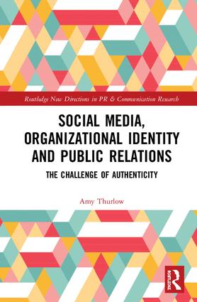 Social Media, Organizational Identity and Public Relations: The Challenge of Authenticity, 1st Edition (Hardback) book cover
