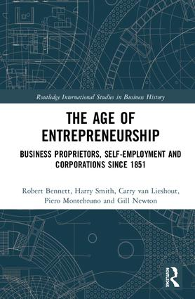 The Age of Entrepreneurship: Business Proprietors, Self-employment and Corporations Since 1851 book cover