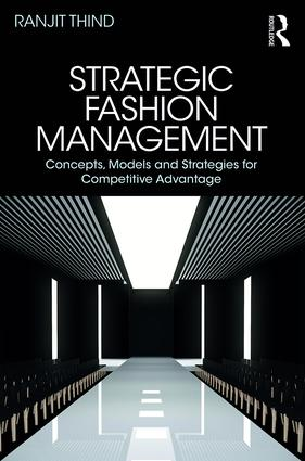 Strategic Fashion Management: Concepts, Models and Strategies for Competitive Advantage book cover