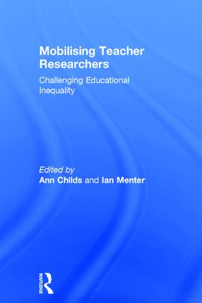 Mobilising Teacher Researchers: Challenging Educational Inequality, 1st Edition (Hardback) book cover