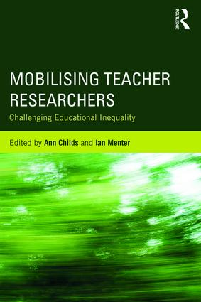 Mobilising Teacher Researchers: Challenging Educational Inequality, 1st Edition (Paperback) book cover