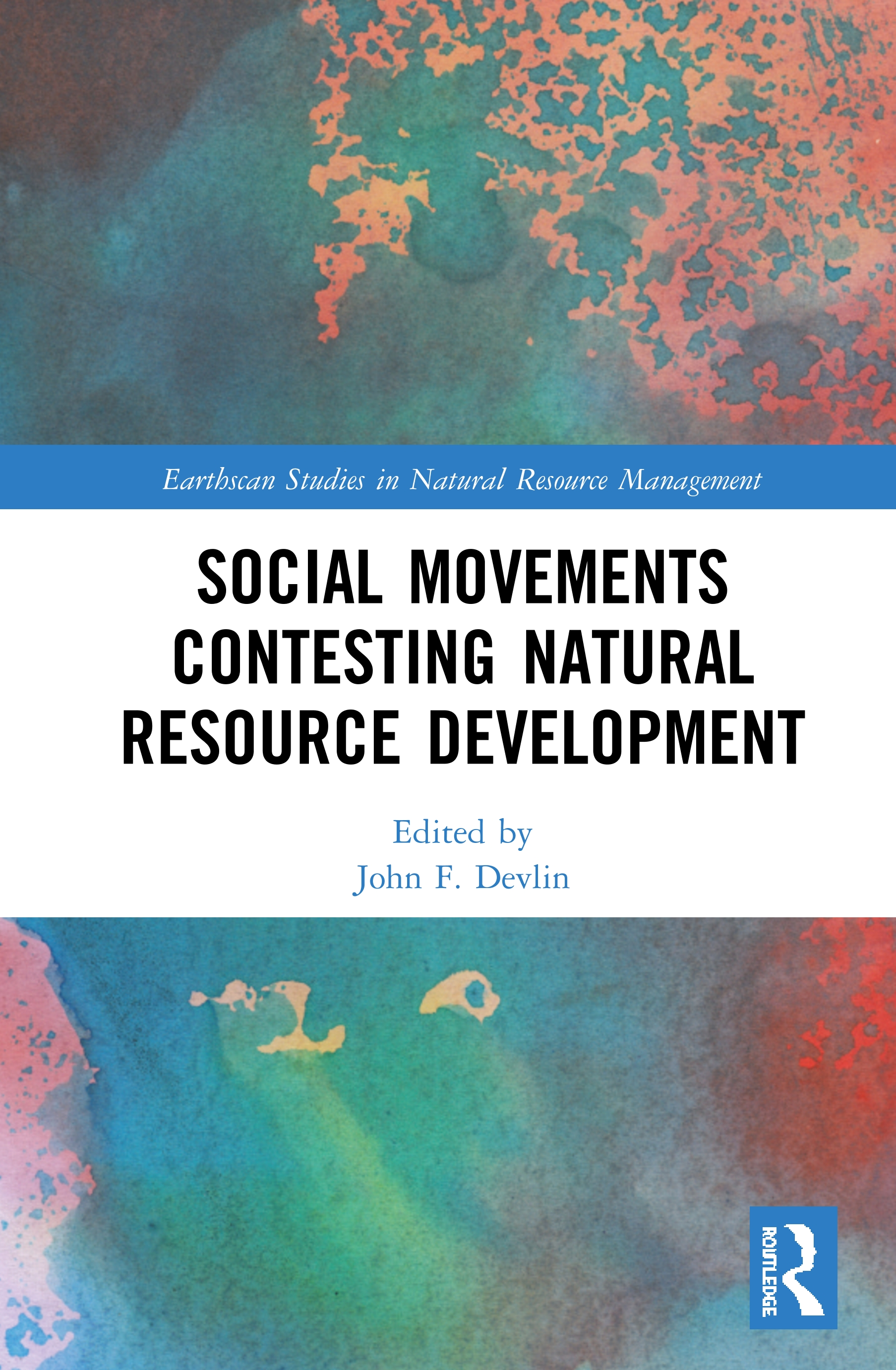 Social Movements Contesting Natural Resource Development: 1st Edition (e-Book) book cover