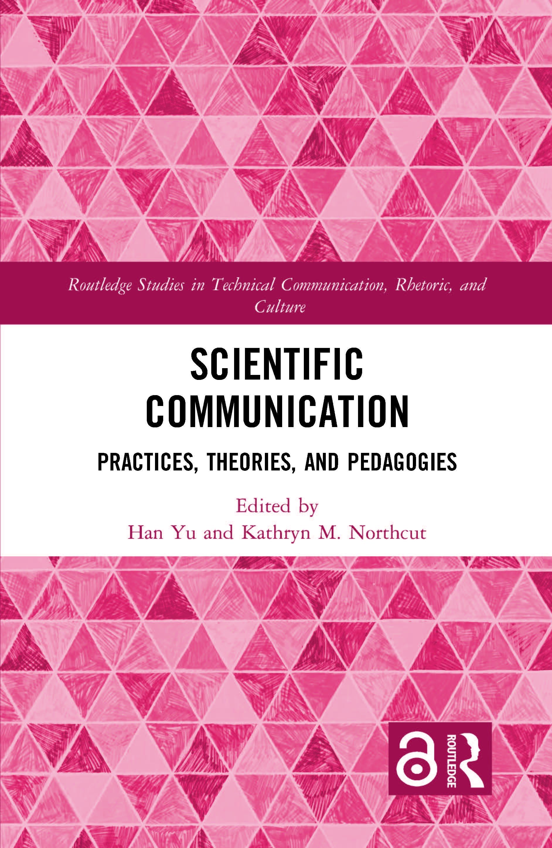 Scientific Communication: Practices, Theories, and Pedagogies book cover