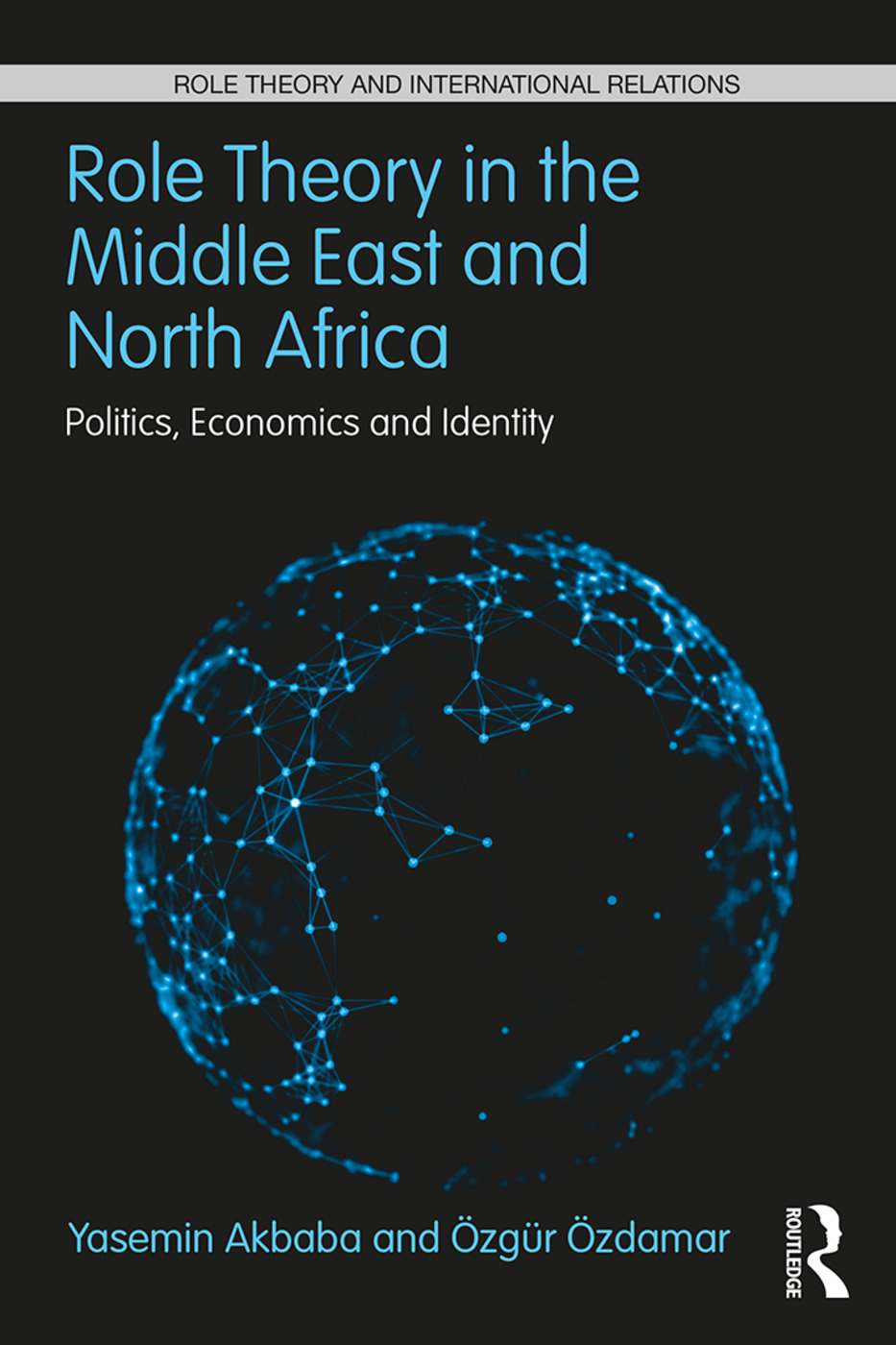 Role Theory in the Middle East and North Africa: Politics, Economics and Identity, 1st Edition (Paperback) book cover