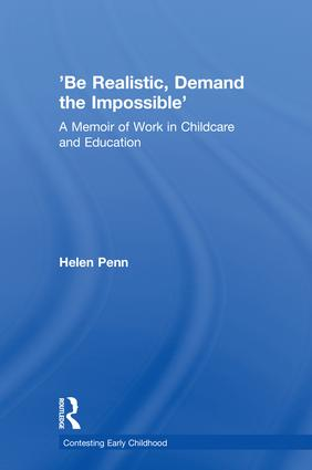 'Be Realistic, Demand the Impossible': A Memoir of Work in Childcare and Education book cover