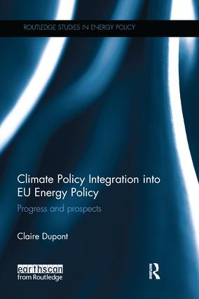 Climate Policy Integration into EU Energy Policy: Progress and prospects book cover