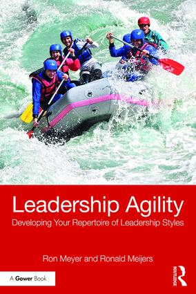 Leadership Agility: Developing Your Repertoire of Leadership Styles (Paperback) book cover