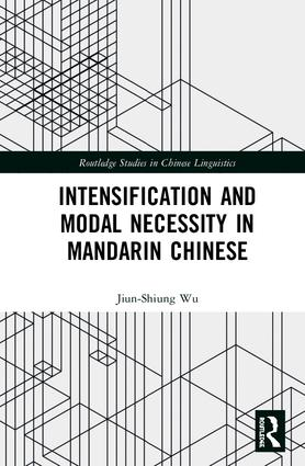 Intensification and Modal Necessity in Mandarin Chinese: 1st Edition (Hardback) book cover