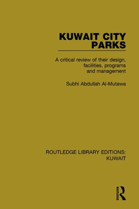 Kuwait City Parks: A Critical Review of their Design, Facilities, Programs and Management book cover