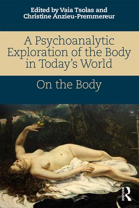 A Psychoanalytic Exploration of the Body in Today's World: On The Body, 1st Edition (Paperback) book cover
