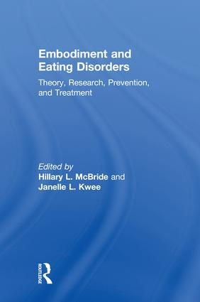 Embodiment and Eating Disorders: Theory, Research, Prevention and Treatment book cover