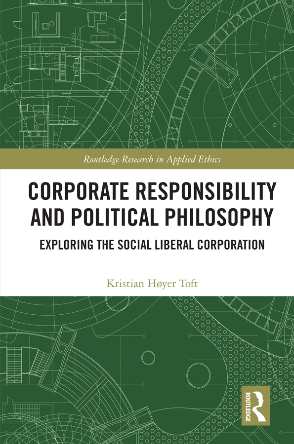 Corporate Responsibility and Political Philosophy: Exploring the Social Liberal Corporation book cover