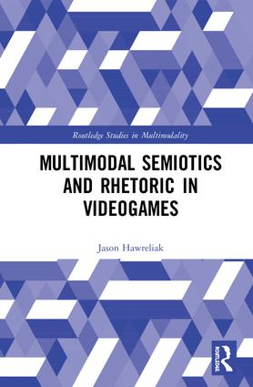 Multimodal Semiotics and Rhetoric in Videogames book cover