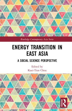 Energy Transition in East Asia: A Social Science Perspective book cover