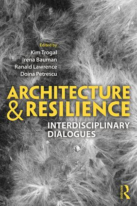 Architecture and Resilience: Interdisciplinary Dialogues, 1st Edition (Hardback) book cover