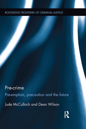Pre-crime: Pre-emption, precaution and the future, 1st Edition (Paperback) book cover
