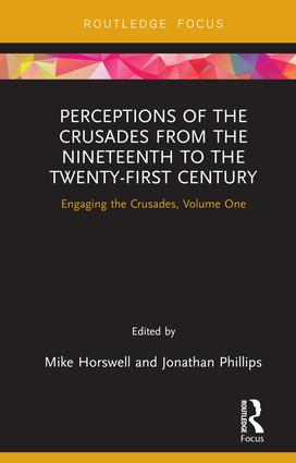 Perceptions of the Crusades from the Nineteenth to the Twenty-First Century: Engaging the Crusades, Volume One, 1st Edition (Hardback) book cover