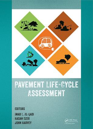 Pavement Life-Cycle Assessment: Proceedings of the Symposium on Life-Cycle Assessment of Pavements (Pavement LCA 2017), April 12-13, 2017, Champaign, Illinois, USA, 1st Edition (Hardback) book cover