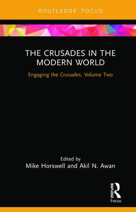 The Crusades in the Modern World: Engaging the Crusades, Volume Two, 1st Edition (Hardback) book cover