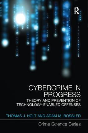 Cybercrime in Progress: Theory and prevention of technology-enabled offenses (Paperback) book cover