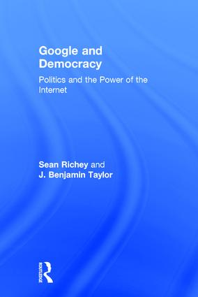 Google and Democracy: Politics and the Power of the Internet book cover