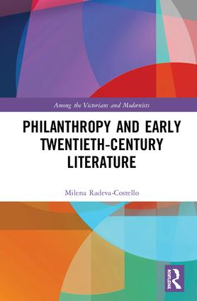 Philanthropy and Early Twentieth-Century British Literature: 1st Edition (Hardback) book cover