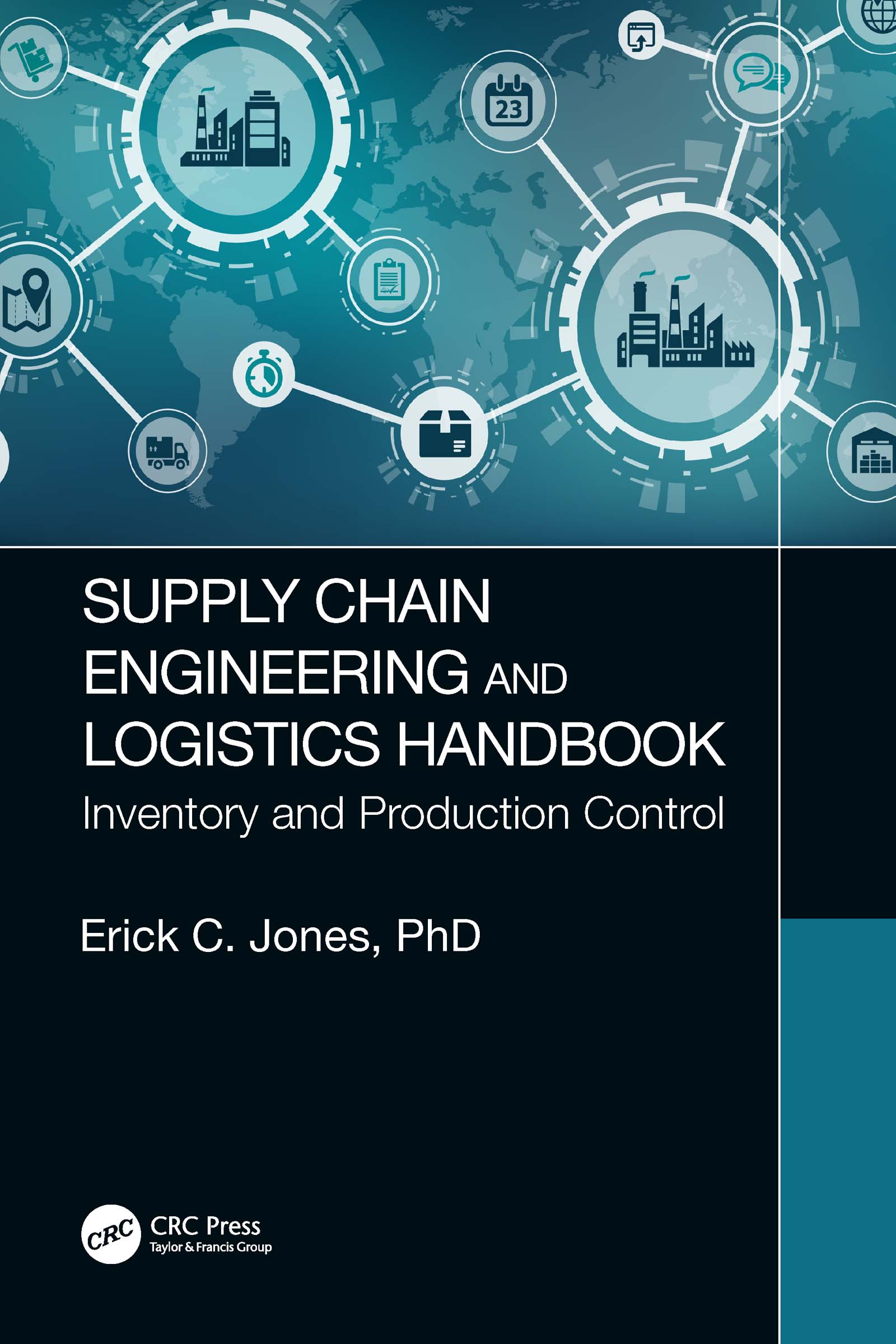 Supply Chain Engineering and Logistics Handbook: Inventory and Production Control book cover