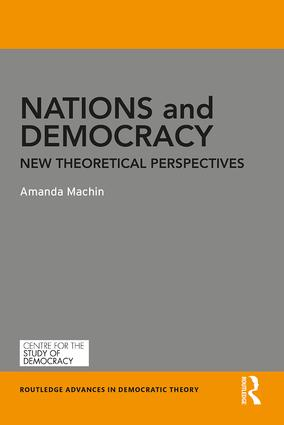 Nations and Democracy: New Theoretical Perspectives, 1st Edition (Paperback) book cover