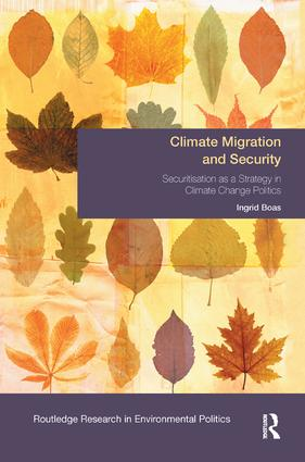 Climate Migration and Security: Securitisation as a Strategy in Climate Change Politics, 1st Edition (Paperback) book cover