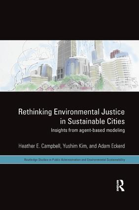 Rethinking Environmental Justice in Sustainable Cities: Insights from Agent-Based Modeling, 1st Edition (Paperback) book cover