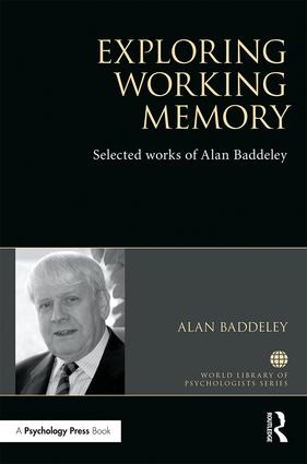 Exploring Working Memory: Selected works of Alan Baddeley book cover