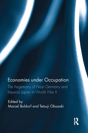 Economies under Occupation: The hegemony of Nazi Germany and Imperial Japan in World War II, 1st Edition (Paperback) book cover