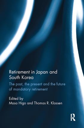 Retirement in Japan and South Korea: The past, the present and the future of mandatory retirement book cover