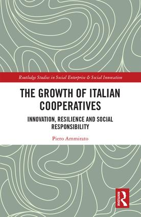 The Growth of Italian Cooperatives: Innovation, Resilience and Social Responsibility, 1st Edition (Hardback) book cover