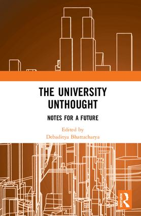 The University Unthought: Notes for a Future, 1st Edition (Hardback) book cover
