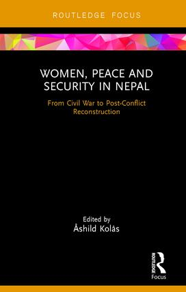 Women, Peace and Security in Nepal: From Civil War to Post-Conflict Reconstruction, 1st Edition (Hardback) book cover