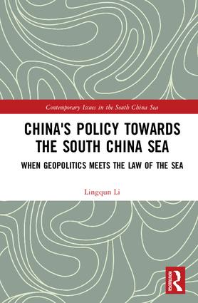 China's Policy towards the South China Sea: When Geopolitics Meets the Law of the Sea (Hardback) book cover