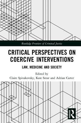 Critical Perspectives on Coercive Interventions: Law, Medicine and Society book cover