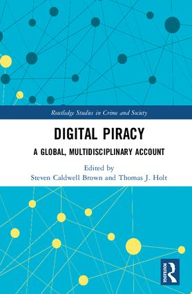 Digital Piracy: A Global, Multidisciplinary Account book cover