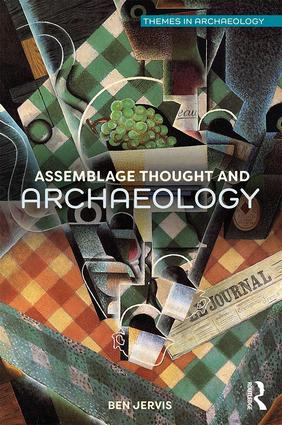 Assemblage Thought and Archaeology: 1st Edition (Paperback) book cover