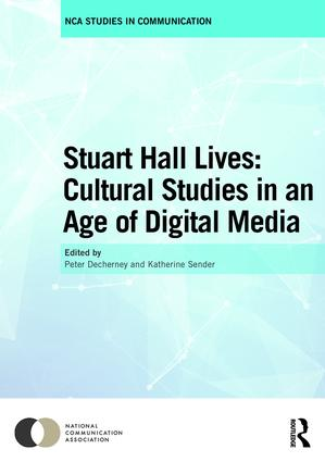 Stuart Hall Lives: Cultural Studies in an Age of Digital Media (Hardback) book cover